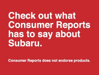 Check out what Consumer Reports has to say about Subaru